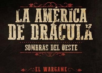 Novedades: Preventa de La América de Drácula, Sombras del Oeste – Juegos y  Dados
